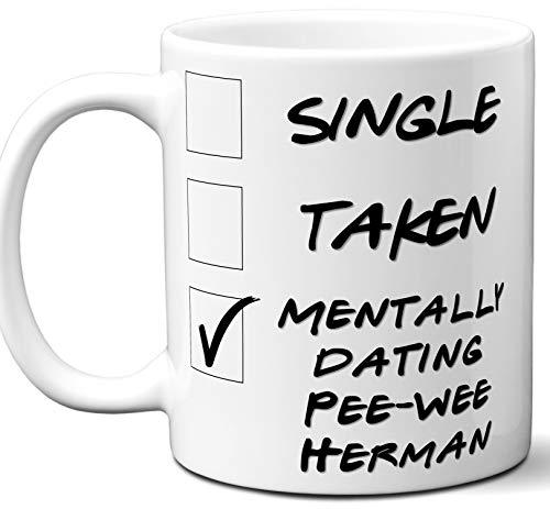 Funny Pee-wee Herman Mug. Single, Taken, Mentally Dating