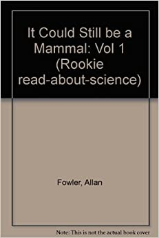 It Could Still be a Mammal: Vol 1 (Rookie read-about-science)