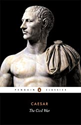 The Civil War of Caesar (Penguin Classics)