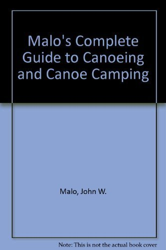malos-complete-guide-to-canoeing-and-canoe-camping-by-john-w-malo-1970-06-03