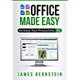 Office Made Easy: Increase Your Productivity (Computers Made Easy Book 4)