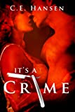 It's A Crime (Blood and Tears Book 1)