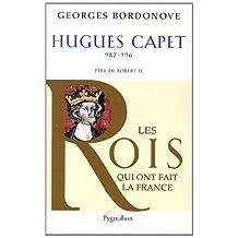 HUGUES CAPET 987-996 : PÈRE DE ROBERT II N.E.