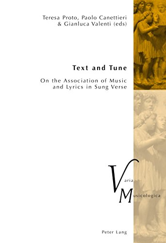 Text and Tune: On the Association of Music and Lyrics in Sung Verse (Varia Musicologica Book 21)...