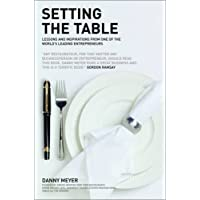 Setting the Table: Lessons and inspirations from one of the worlds leading entrepreneurs