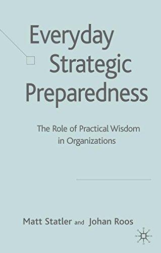 Read Online Everyday Strategic Preparedness: The Role of Practical Wisdom in Organization PDF