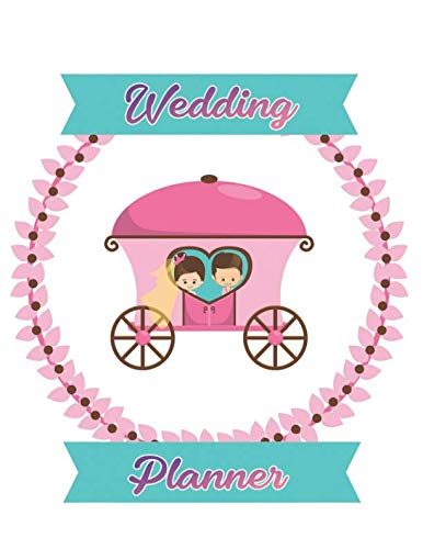 Wedding Planner: Your Wedding Planner Book, Wedding Planning Notebook For Complete Wedding With Checklist, Journal, Note and Ideas]()