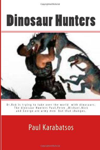 Dinosaur Hunters (Adventures of The Danger Squad) (Volume 1) pdf epub