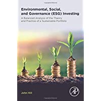 Environmental, Social, and Governance (ESG) Investing: A Balanced Analysis of the Theory and Practice of a Sustainable…