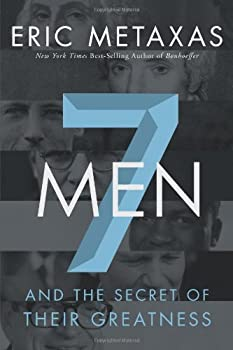 Seven Men: And the Secret of Their Greatness 1595554696 Book Cover