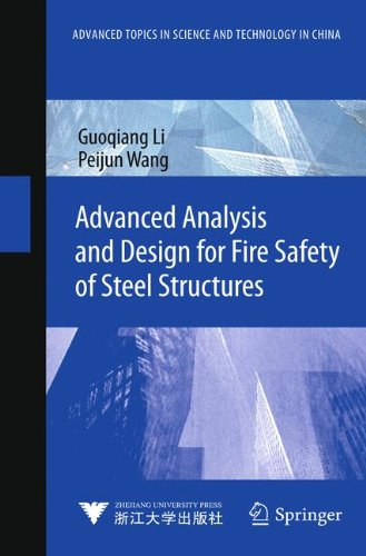 Advanced Analysis and Design for Fire Safety of Steel Structures (Advanced Topics in Science and Technology in China)