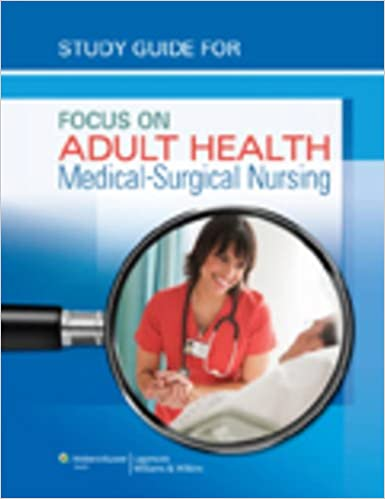 Study Guide for Focus on Adult Health: Medical-Surgical