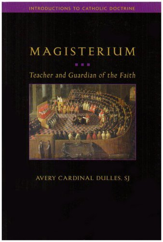 Magisterium: Teacher and Guardian of the Faith (Introductions to Catholic Doctrine) by Avery Cardinal Dulles - Dulles Mall