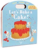 Lets Bake a Cake (Play*Learn*Do)