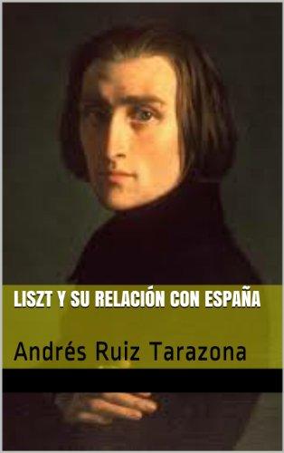 Descargar Libro Liszt Y Su Relación Con España: Andrés Ruiz Tarazona Andrés Ruiz Tarazona