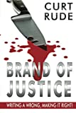 Brand of Justice: Writing a Wrong, Making it Right!