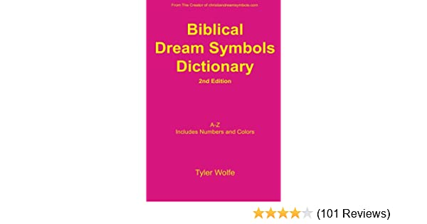 Biblical Dream Symbols Dictionary 2nd Edition Kindle Edition By