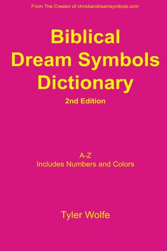 Biblical Dream Symbols Dictionary 2nd Edition by [Wolfe, Tyler]