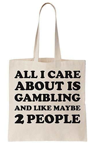 About Tote Maybe People All And Like Canvas I Is Bag 2 Gambling Care qnnR0wPZE