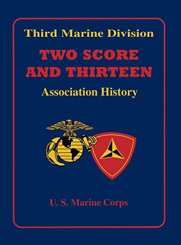 Third Marine Division: Two Score and Thirteen Association History, 1949-2002