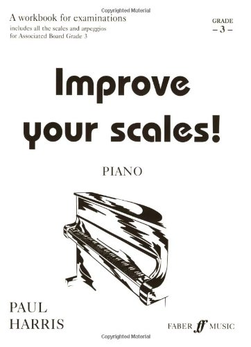 Improve Your Scales! Piano, Grade 3: A Workbook For Examinations (Faber Edition)