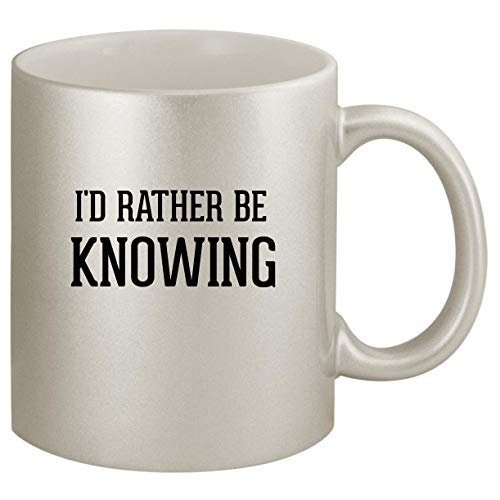 I'd Rather Be KNOWING - Ceramic 11oz Silver Coffee Mug, Silver