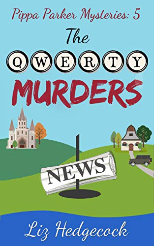 The QWERTY Murders (Pippa Parker Mysteries Book 5) by [Hedgecock, Liz]