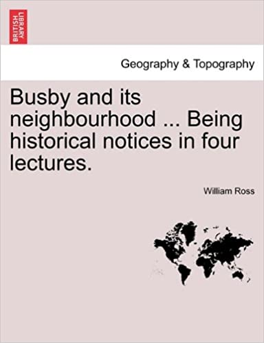 E-Book-Downloads kostenlos Busby and its neighbourhood ... Being historical notices in four lectures. 1241314195 auf Deutsch iBook