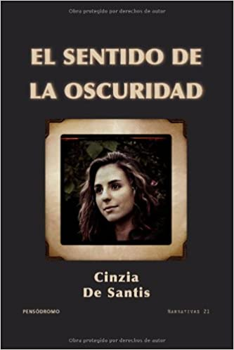 El sentido de la oscuridad (Spanish Edition): Mrs. Cinzia De Santis: 9788490079768: Amazon.com: Books