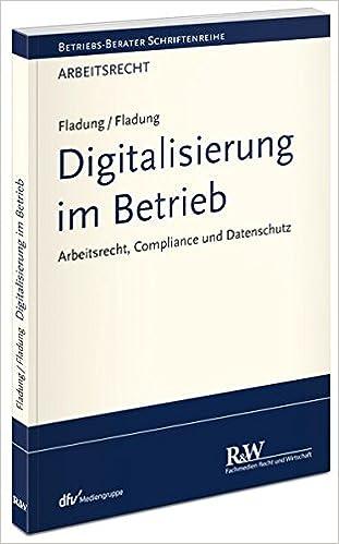 Digitalisierung Im Betrieb Arbeitsrecht Compliance Und Datenschutz