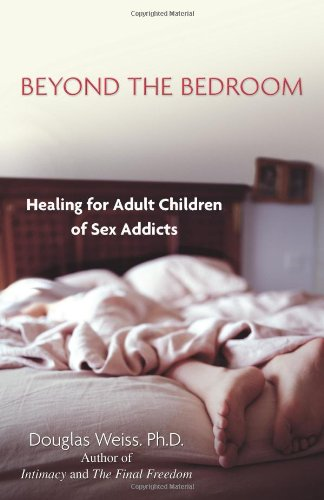 Beyond the Bedroom: Healing for Adult Children of Sex Addicts PDF ePub ebook
