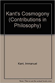 Kant's Cosmogony (Contributions in Philosophy)