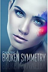 Broken Symmetry: A Young Adult Science Fiction Thriller Paperback