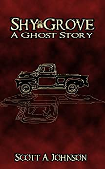 Shy Grove: A Ghost Story by [Johnson, Scott]
