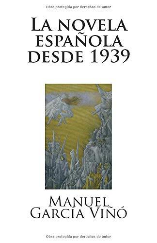 La novela española desde 1939: historia de una impostura: Amazon.es: García Viñó, Manuel: Libros