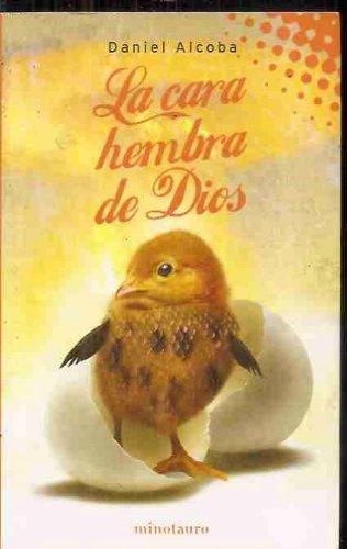 La cara hembra de Dios/ The female face of God (Spanish Edition) pdf