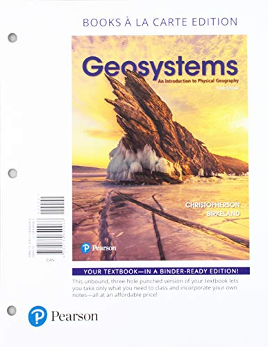Geosystems: An Introduction to Physical Geography, Books a la Carte Edition (10th Edition)