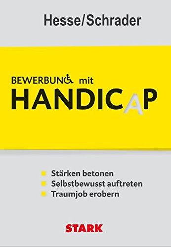 Hesse/Schrader: Bewerbung mit Handicap Taschenbuch – 24. Februar 2012 Jürgen Hesse Hans Christian Schrader Stark Verlag 3866685963