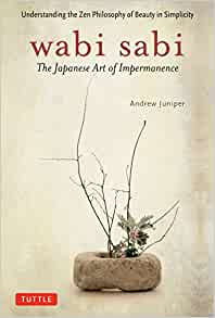 Amazon.com: Wabi Sabi: The Japanese Art of Impermanence