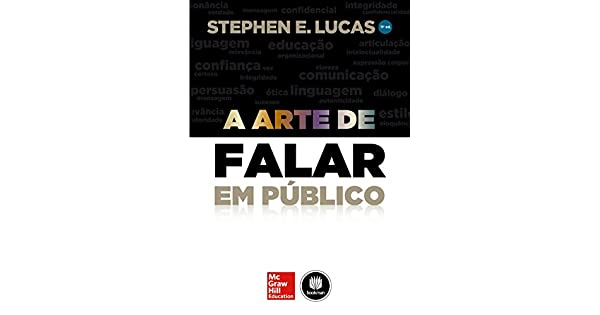 99da127673317 A Arte de Falar em Público eBook  Stephen E. Lucas  Amazon.com.br  Loja  Kindle
