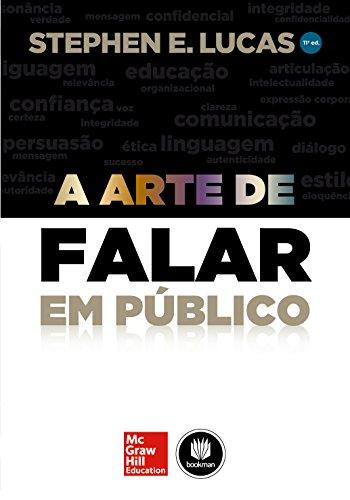 b475bfcf3b571 A Arte de Falar em Público eBook  Stephen E. Lucas  Amazon.com.br ...