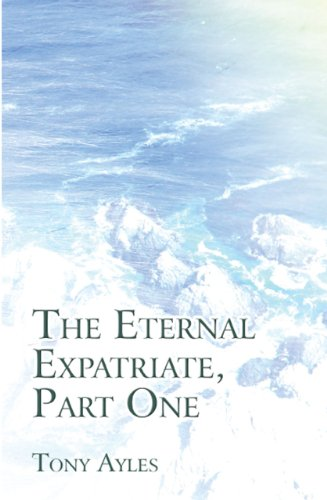 The Eternal Expatriate, Part Two