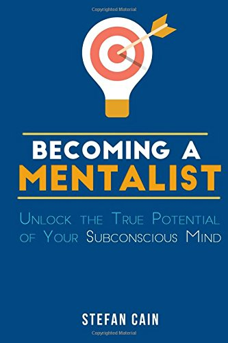 Becoming A Mentalist: Unlock the True Potential of Your Subconscious Mind [Stefan Amber Cain] (Tapa Blanda)