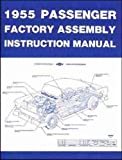 1955 CHEVROLET PASSENGER CAR FACTORY ASSEMBLY INSTRUCTION MANUAL - Includes 150, 210, Bel Air, Del Ray, wagons, and Nomad - CHEVY 55