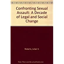 Confronting Sexual Assault: A Decade of Legal and Social Change