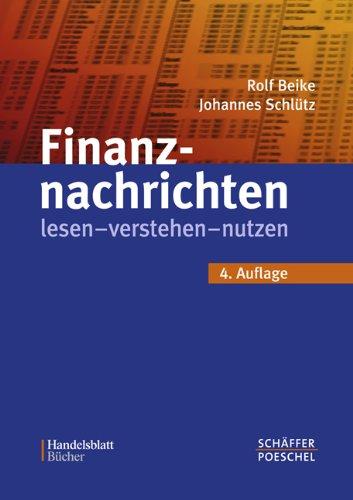 Finanznachrichten lesen - verstehen - nutzen: Ein Wegweiser durch Kursnotierungen und Marktberichte Gebundenes Buch – 11. Oktober 2005 Rolf Beike Johannes Schlütz Schäffer-Poeschel 3791023543