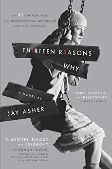 Thirteen Reasons Why by [Asher, Jay]