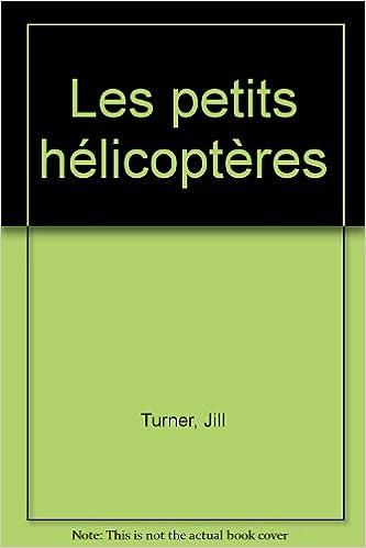 Télécharger en ligne Les petits hélicoptères epub pdf