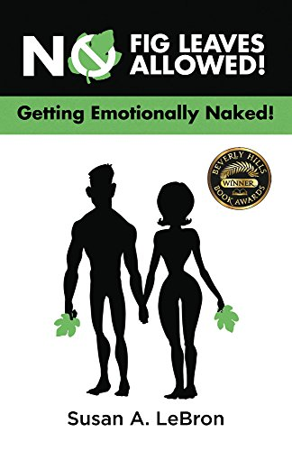 No Fig Leaves Allowed!: Getting Emotionally Naked! (English Edition)