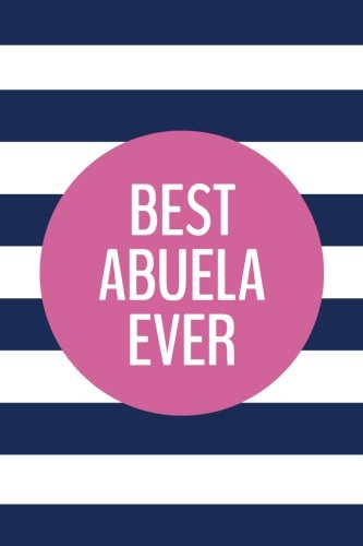 Download Best Abuela Ever (6x9 Journal): Lined Writing Notebook, 120 Pages – Preppy Navy Blue Stripes with Peony Pink pdf